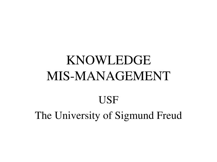 knowledge mis management n.