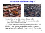 vehicular networks why