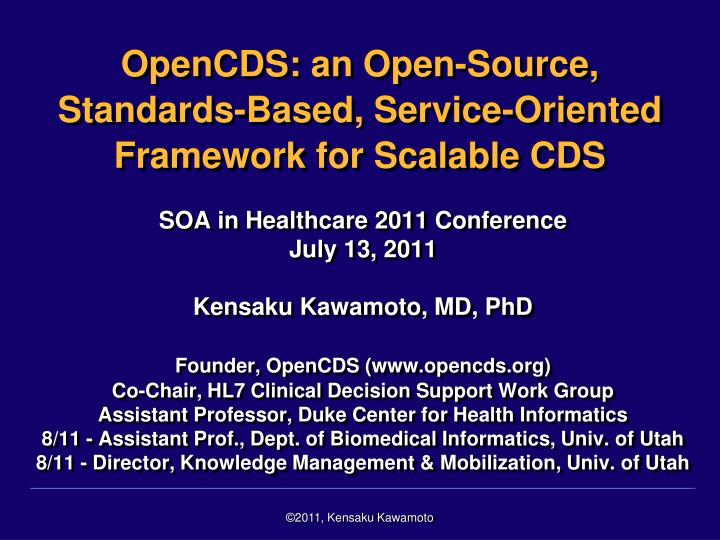 opencds an open source standards based service oriented framework for scalable cds n.