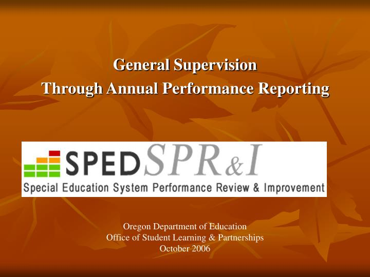 general supervision through annual performance reporting n.