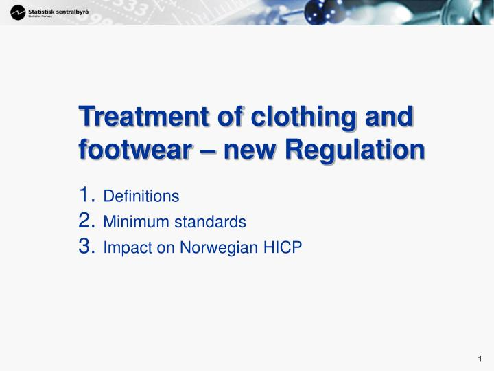treatment of clothing and footwear new regulation n.
