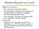 metadata registries are useful