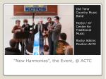 new harmonies the event @ actc