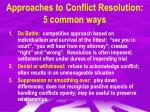 approaches to conflict resolution 5 common ways