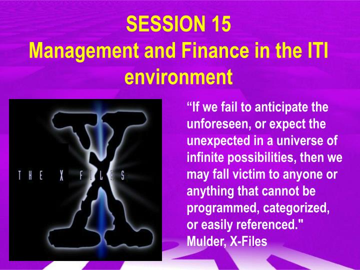 session 15 management and finance in the iti environment n.