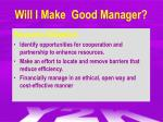 will i make good manager