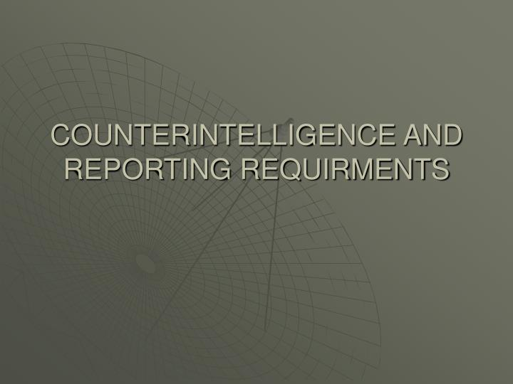 counterintelligence and reporting requirments n.