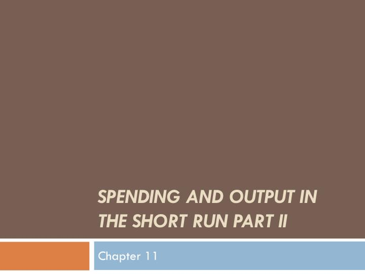spending and output in the short run part ii n.