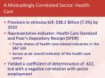 a misleadingly correlated sector health care