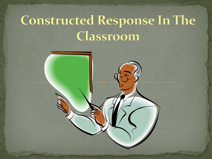 constructed response in the classroom n.