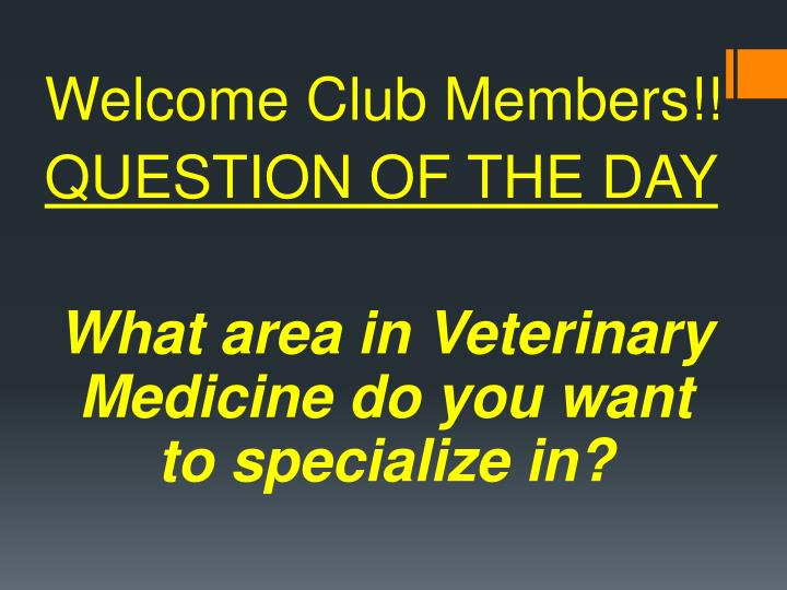 Welcome Club Members!!