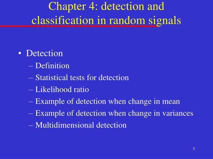 Chapter 4 detection and classification in random signals