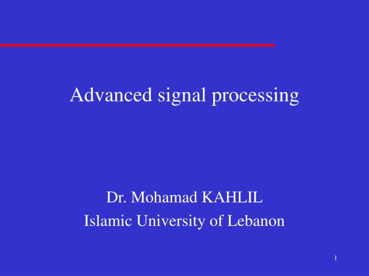 Advanced signal processing
