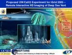 proposed uw calit2 experiment for igrid 2005 remote interactive hd imaging of deep sea vent