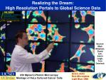 realizing the dream high resolution portals to global science data