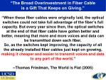 the broad overinvestment in fiber cable is a gift that keeps on giving