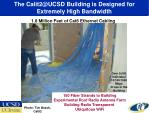 the calit2@ucsd building is designed for extremely high bandwidth