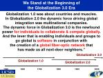 we stand at the beginning of the globalization 3 0 era