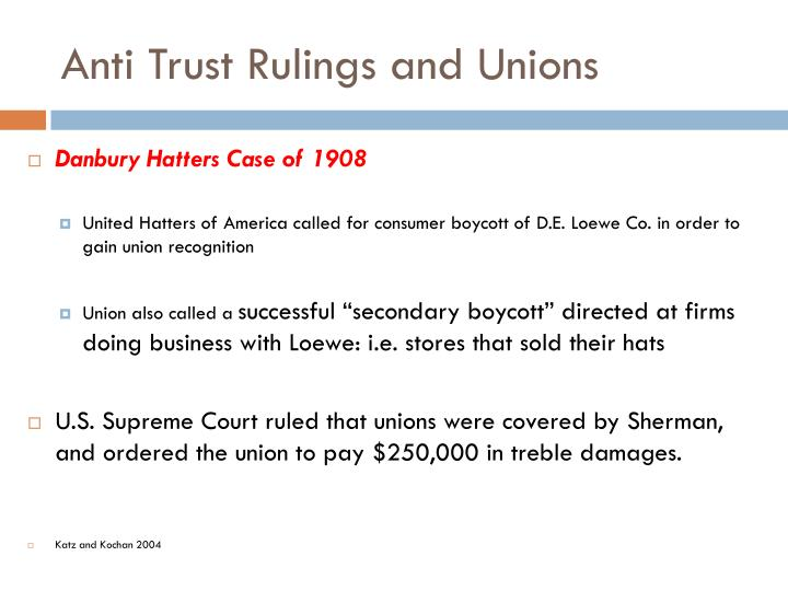 Anti Trust Rulings and Unions