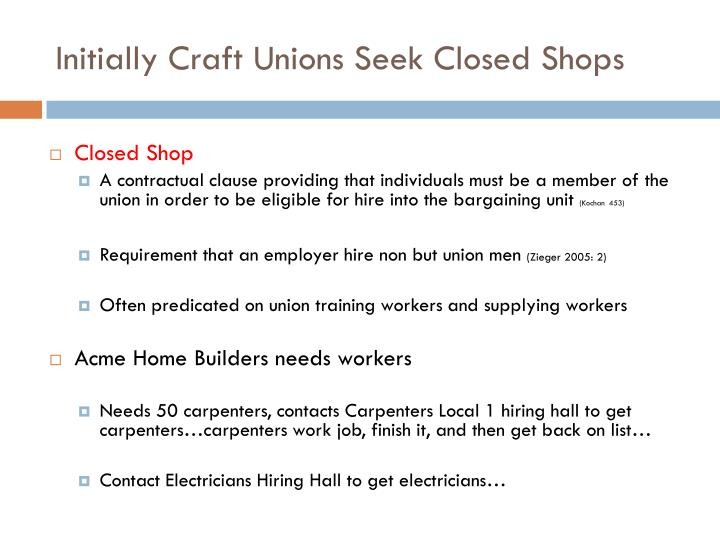 Initially Craft Unions Seek Closed Shops