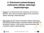 4 dokument potwierdzaj cy rozliczenie wk adu w asnego niepieni nego