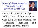 house of representatives majority leader eric cantor r va