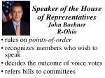speaker of the house of representatives john boehner r ohio