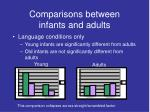 comparisons between infants and adults