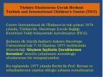 t rkiye uluslararas ocuk merkezi turkish and international children s center ticc