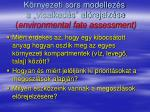 k rnyezeti sors modellez s a viselked s el rejelz se environmental fate assessment