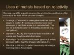 uses of metals based on reactivity