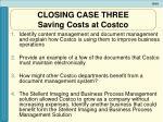 closing case three saving costs at costco