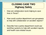 closing case two highway safety