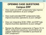 opening case questions campus erp