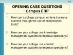 opening case questions campus erp1