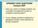 opening case questions campus erp2