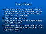 snow pellets