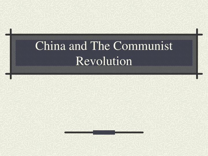 china and the communist revolution
