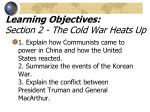 learning objectives section 2 the cold war heats up