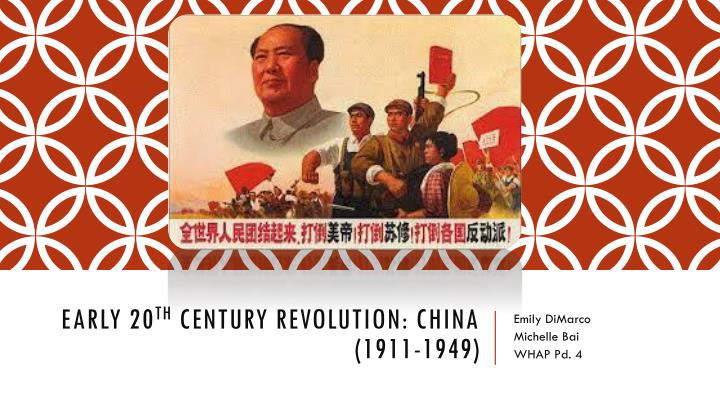 early 20 th century revolution china 1911 1949 n.