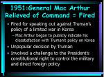 1951 general mac arthur relieved of command fired