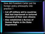 how did president carter put his foreign policy philosophy into practice