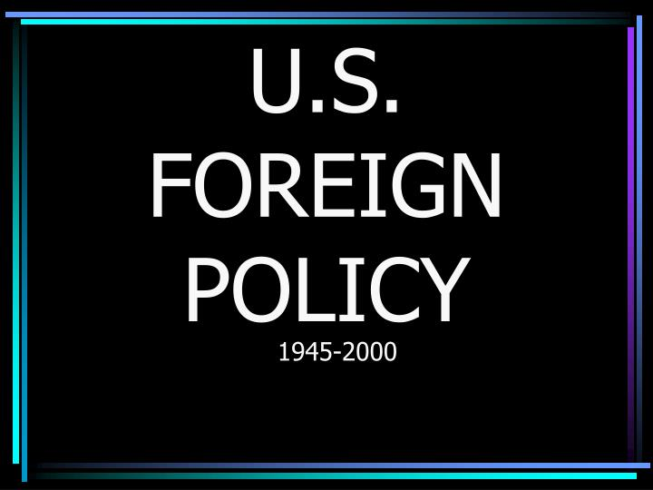 u s foreign policy n.