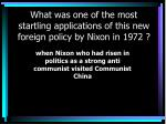 what was one of the most startling applications of this new foreign policy by nixon in 1972