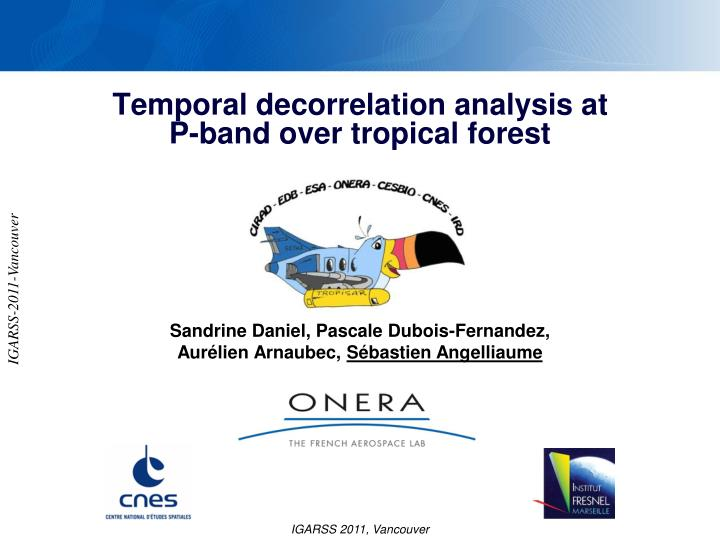 temporal decorrelation analysis at p band over tropical forest n.