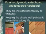 exterior plywood wafer board and tempered hardboard