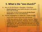 5 what is the one church