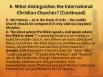 6 what distinguishes the international christian churches continued