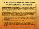 6 what distinguishes the international christian churches continued1