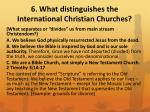 6 what distinguishes the international christian churches